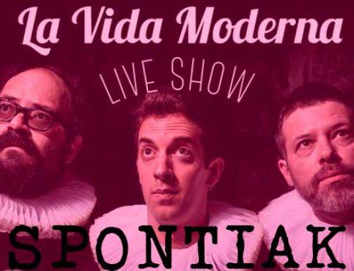 Live show la vida moderna Spontiak